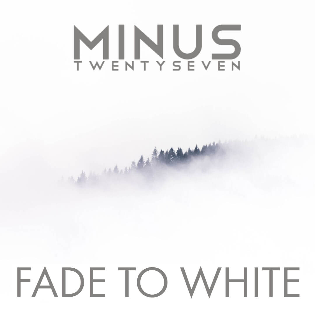 Fade To White - Minus 27
